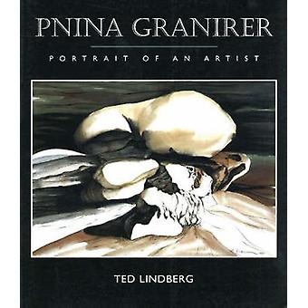 Pnina Granirer - Portrait of an Artist by Ted Lindberg - 9780921870548