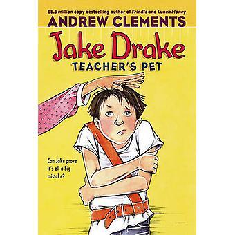 Jake Drake - Teacher's Pet by Andrew Clements - Janet Pedersen - 9781