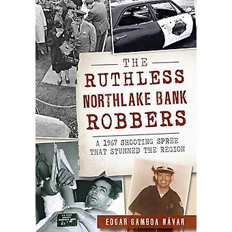 The Ruthless Northlake Bank Robbers - A 1967 Shooting Spree That Stunn