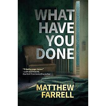 What Have You Done by What Have You Done - 9781503900646 Book
