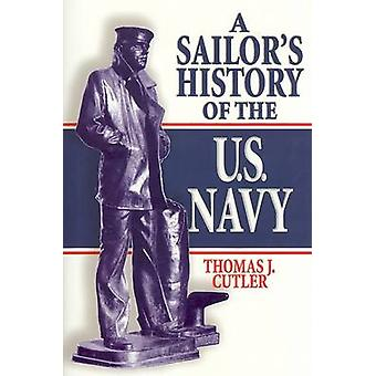 A Sailor's History of the US Navy by Antony Cutler - 9781591141518 Bo
