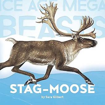 Stag-Moose by MS Sara Gilbert - 9781608187706 Book