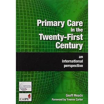 Primary Care in the Twenty-First Century - An International Perspectiv