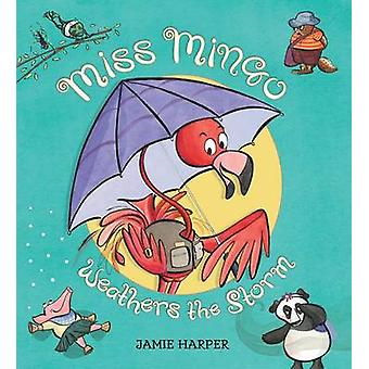Miss Mingo Weathers the Storm by Jamie Harper - Jamie Harper - 978076