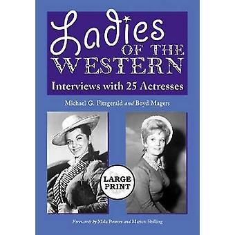 Dames de l'ouest - entretiens avec 25 actrices de la série E muette
