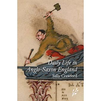 Daily Life in AngloSaxon England von Crawford & Sally