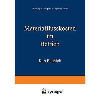 Materialflukosten im Betrieb  Erfassung der Transport und Lagerungskosten by Ellersiek & Kurt