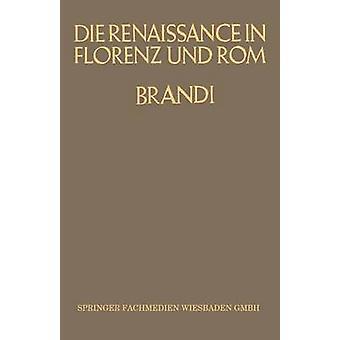 Die Renaissance in Florenz Und ROM Acht Vortrage by Brandi & Karl