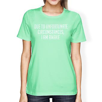 Unfortunate Circumstances Women Mint T-shirts Cute Typographic Tee