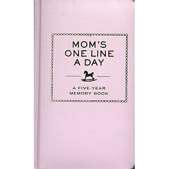 Mom's One Line a Day: A Five-Year Memory Book (Diary) by Chronicle Books