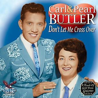 Carl Butler & Pearl - Don't Let Me Cross Over [CD] USA import