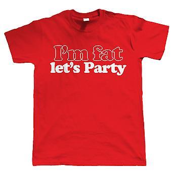 Vectorbomb, jag är fett Let's Party, Mens rolig T Shirt (S till 5XL)