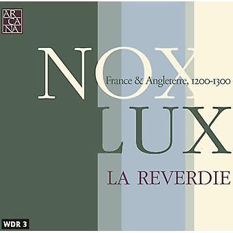La Reverdie - Nox Lux: Frankrig & Angleterre, 1200-1300 [CD] USA import