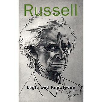 Logic and Knowledge (Paperback) by Russell Bertrand