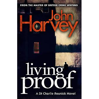 Living Proof - (Resnick 7) by John Harvey - 9780099585732 Book