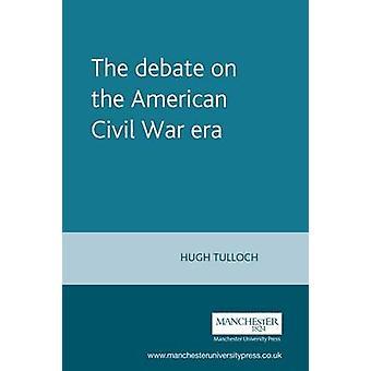 Le débat sur l'ère de la guerre de sécession par Hugh Tulloch - Roger Rich