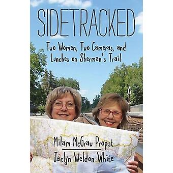 Sidetracked - Two Women - Two Cameras - and Lunches on Sherman's Trail