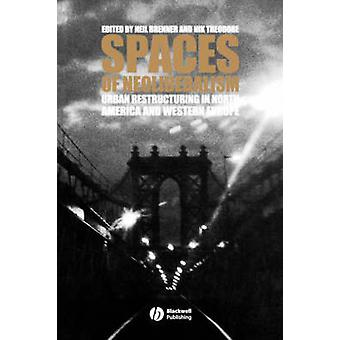Spaces of Neoliberalism - Urban Restructuring in North America and Wes