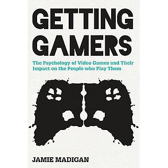 Getting Gamers - The Psychology of Video Games and Their Impact on the