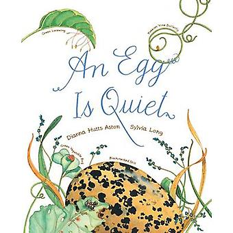 An Egg is Quiet by Dianna Aston - Sylvia Long - 9781452131481 Book