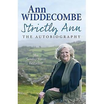 Strictly Ann - The Autobiography by Ann Widdecombe - 9781780220925 Book