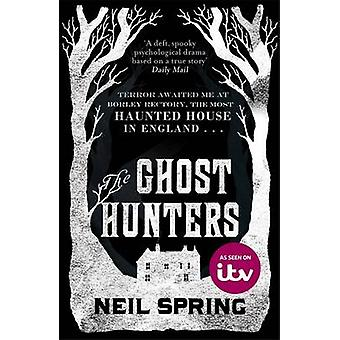 The Ghost Hunters by Neil Spring - 9781780879758 Book