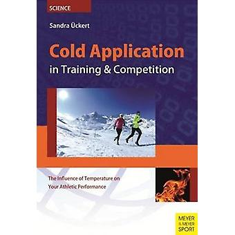 Cold Application in Training & Competition - The Influence of Temperat