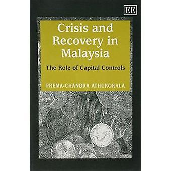 Crisis en herstel in Maleisië - The Role of Capital Controls (nieuwe ed
