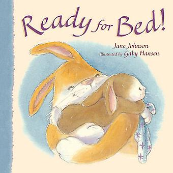 Ready for Bed! (New edition) by Jane Johnson - Gaby Hansen - 97818450