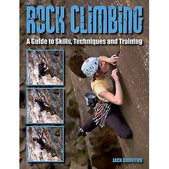 Rock Climbing - una guida per competenze - tecniche e formazione da Jack Gr