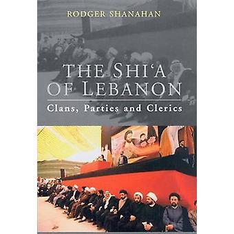 Shia Libanon - klanerna - parterna och präster av Rodger Shanahan