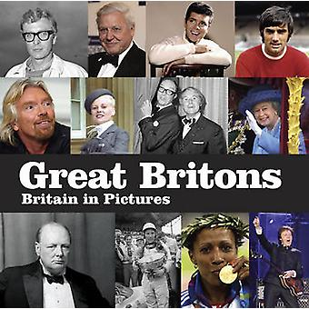 Great Britons - Britain in Pictures by Press Association - Ltd. - 9781