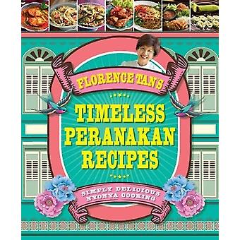 Florence Tan's Timeless Peranakan Recipes by Florence Tan - 978981477