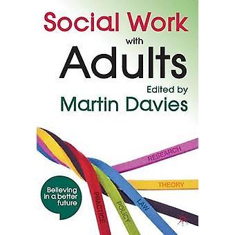 Soziale Arbeit mit Erwachsenen - Politik - Recht - Theorie - Forschung und Practic