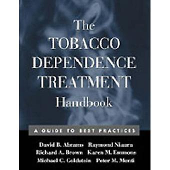 The Tobacco Dependence Treatment Handbook - A Guide to Best Practices