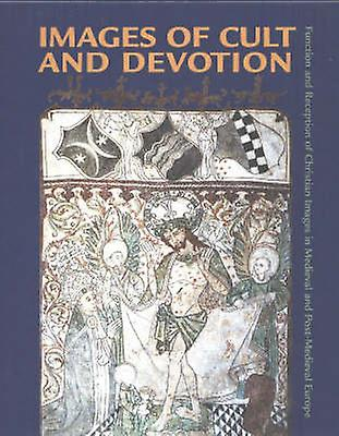 Images of Cult and Devotion - Function and Reception of Christian Imag