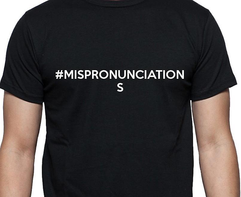 #Mispronunciations Hashag Mispronunciations Black Hand Printed T shirt