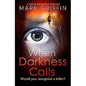 When Darkness Calls (A Holly Wakefield thriller)