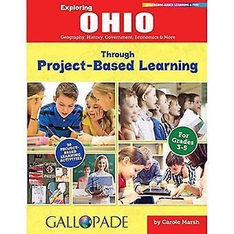 Exploration d'Ohio grâce à l'apprentissage par projet: Géographie, histoire, gouvernement, économie & plus (Ohio d'expérience)