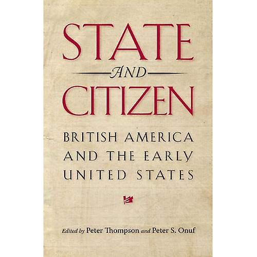 State and Citizen  British America and the Early United States
