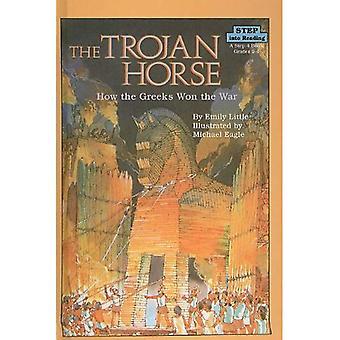 Das Trojanische Pferd: Wie die Griechen den Krieg gewonnen (Schritt zu lesen: ein Schritt 4 Buch