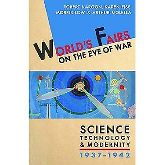 World's Fairs on the Eve of War: Science, Technology, and Modernity, 1937-1942