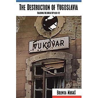 The Destruction of Yugoslavia: Tracking the Break-up 1980-92: Tracking the Break-up, 1980-90