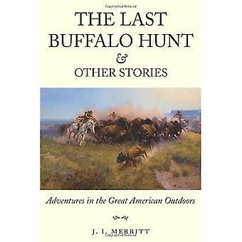 La dernière chasse au bison et autres histoires: aventures dans les grands espaces américains
