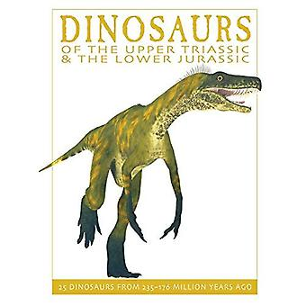 Dinosaurier från den övre Trias och lägre Jurassic: 25 dinosaurier från 227-175 miljoner år sedan (Firefly...