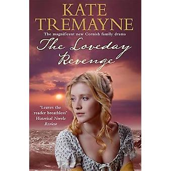 The Loveday Revenge Loveday series Book 8  A sweeping Cornish historical romance by Kate Tremayne