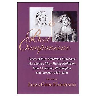 Beste metgezellen: Brieven van Eliza Middleton Fisher en haar moeder, Mary Hering Middleton, uit Charleston, Philadelphia en Newport, 1839-1846