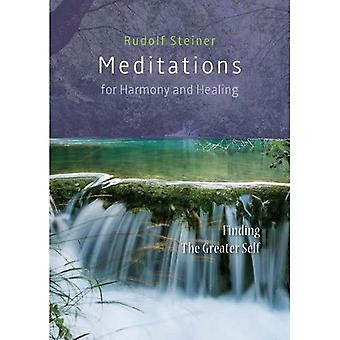 Meditations for Harmony and Healing: Finding The Greater Self