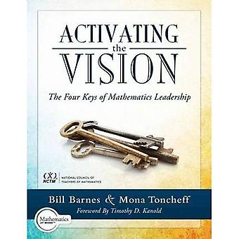 Activating the Vision: The Four Keys of Mathematics Leadership (from Team Leaders to Teachers)