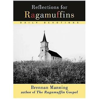 Reflections for Ragamuffins by Manning & Brennan
